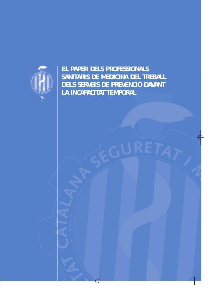 EL PAPER DELS PROFESSIONALSSANITARIS DE MEDICINA DEL TREBALLDELS SERVEIS DE PREVENCIÓ DAVANTLA INCAPACITAT TEMPORAL