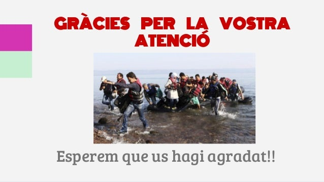 GRÀCIES PER LA VOSTRA ATENCIÓ Esperem que us hagi agradat!!
