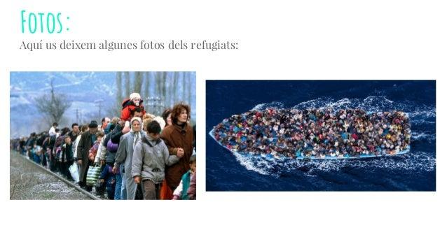 Fotos: Aquí us deixem algunes fotos dels refugiats: