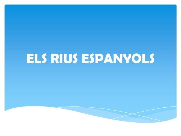 ELS RIUS ESPANYOLS