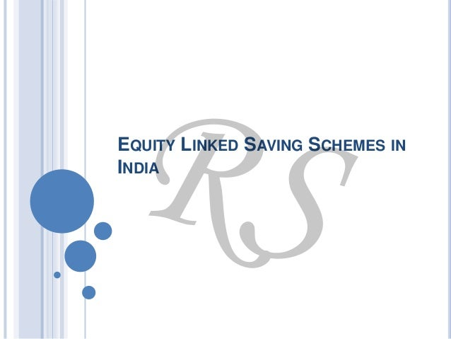 EQUITY LINKED SAVING SCHEMES IN INDIA