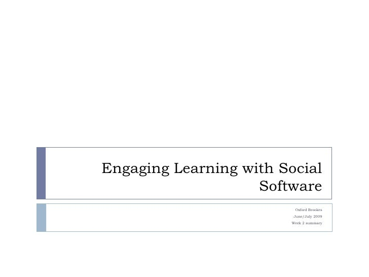 Engaging Learning with Social Software<br />Oxford Brookes<br />June/July 2009<br />Week 2 summary<br />