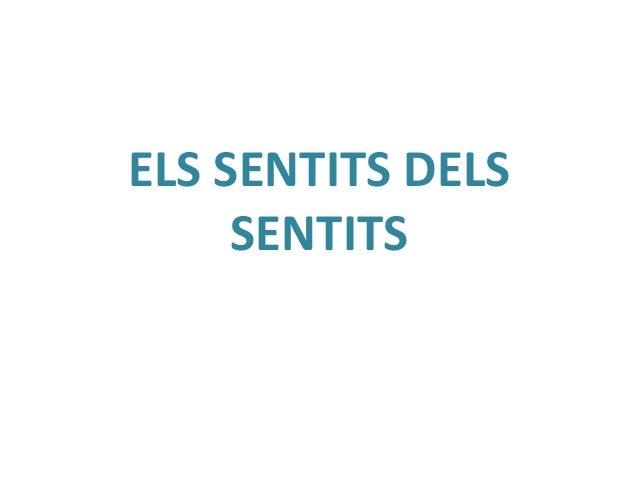 ELS SENTITS DELS SENTITS