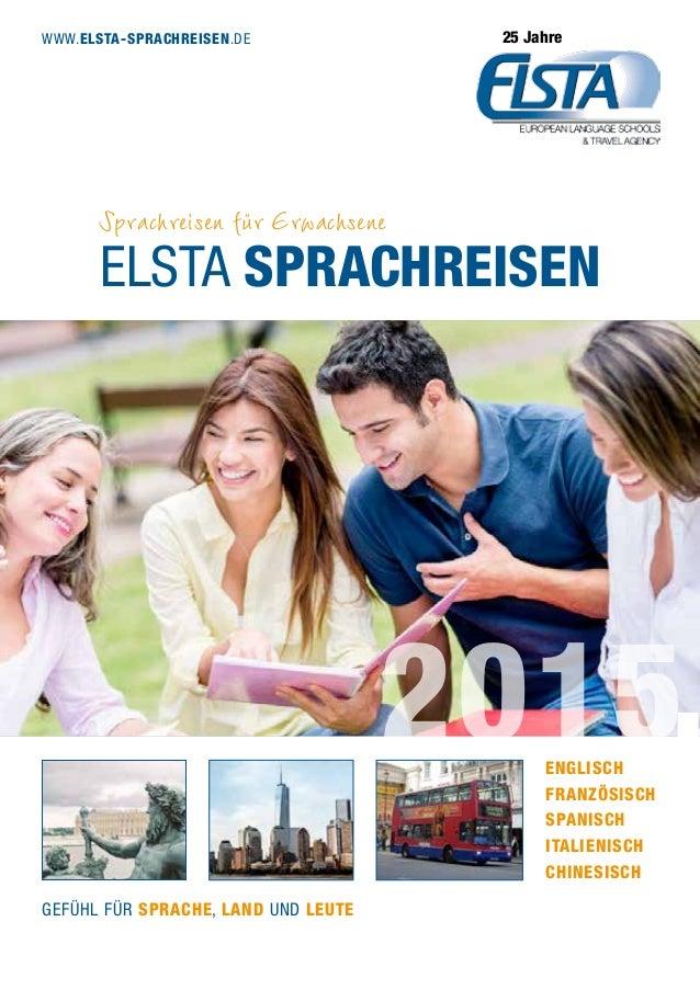 1 Elsta Sprachreisen 2015 Sprachreisen für Erwachsene 25 Jahre Gefühl für Sprache, Land und Leute Englisch Französisch Spa...