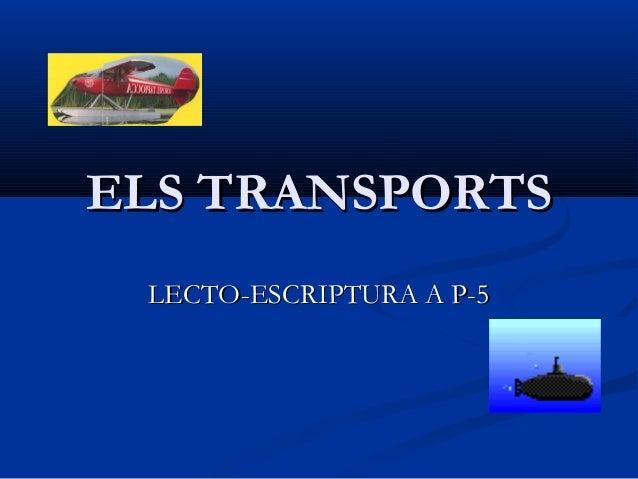 ELS TRANSPORTS LECTO-ESCRIPTURA A P-5