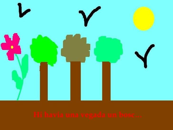 Hi havia una vegada un bosc…
