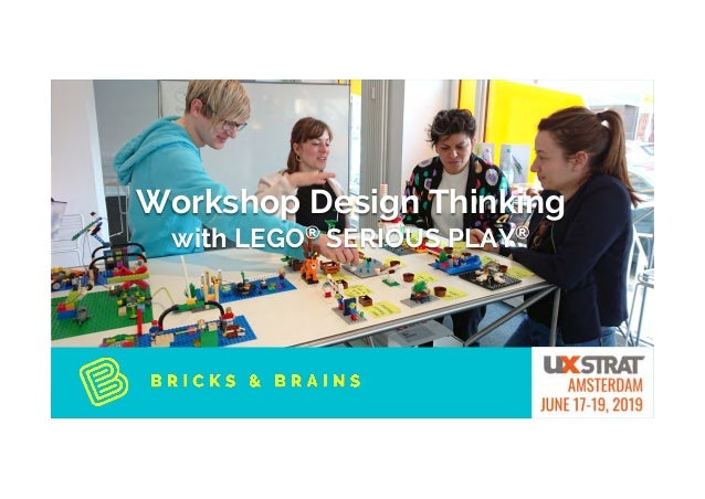 UX STRAT Amsterdam, June 17-19 2019 Workshop Design Thinking with LEGO® SERIOUS PLAY®