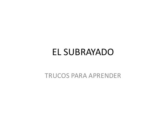 EL SUBRAYADO TRUCOS PARA APRENDER