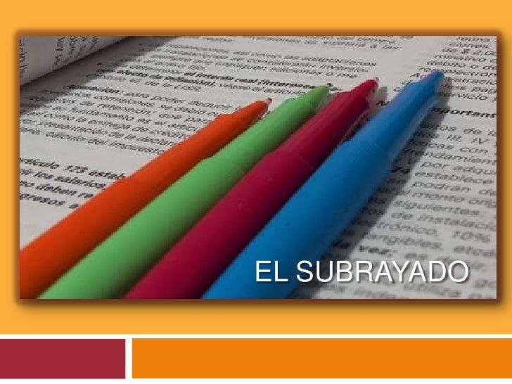 EL SUBRAYADO<br />