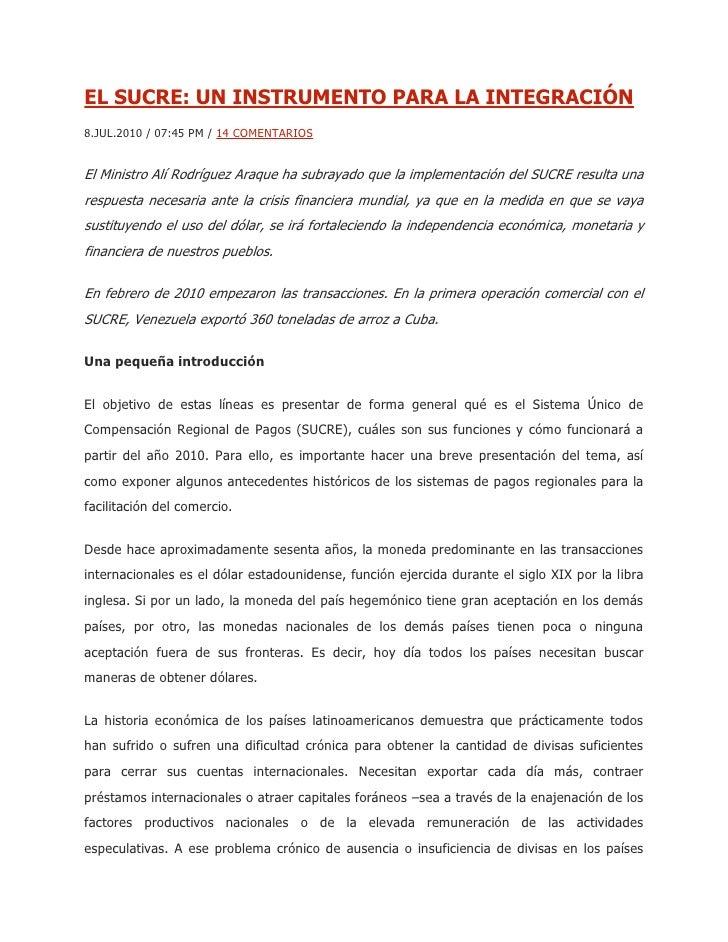 EL SUCRE: UN INSTRUMENTO PARA LA INTEGRACIÓN8.JUL.2010 / 07:45 PM / 14 COMENTARIOSEl Ministro Alí Rodríguez Araque ha subr...