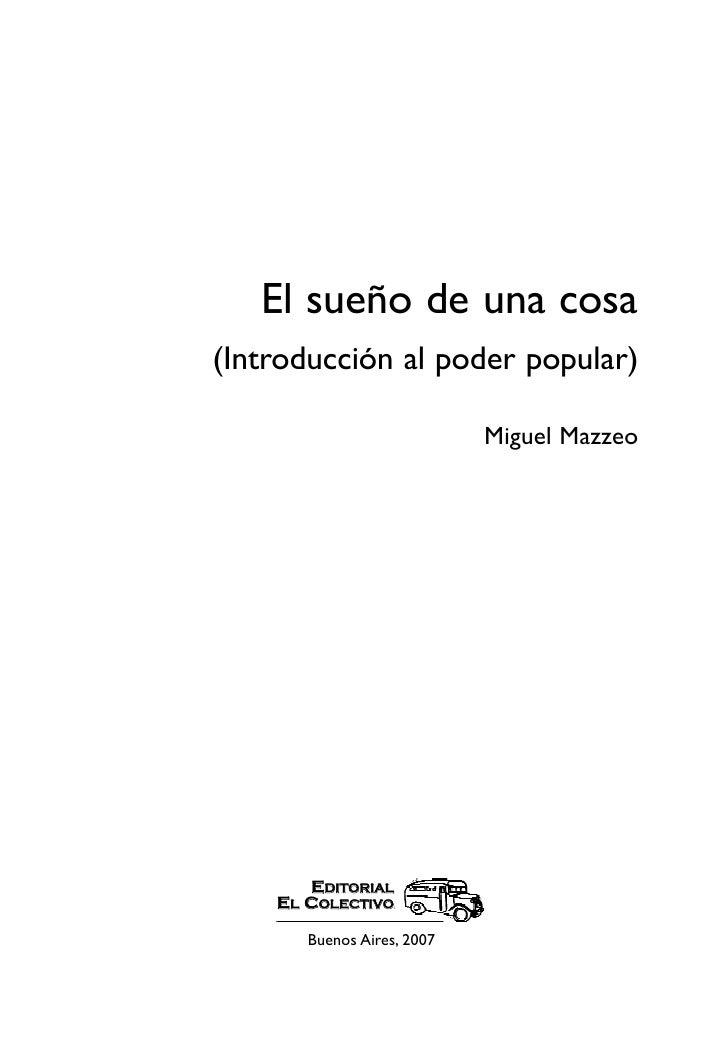 El sueño de una cosa(Introducción al poder popular)                            Miguel Mazzeo       EDITORIAL    EL COLECTI...