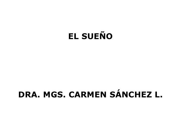 EL SUEÑODRA. MGS. CARMEN SÁNCHEZ L.