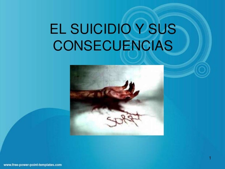 EL SUICIDIO Y SUS CONSECUENCIAS<br />1<br />