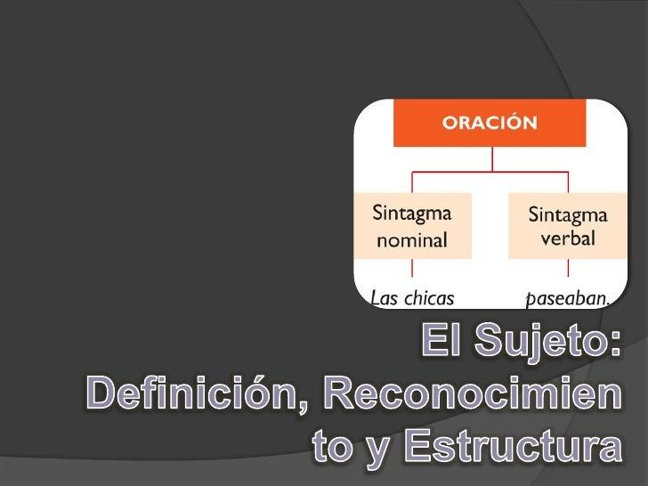 El Sujeto: Definición, Reconocimiento y Estructura<br />