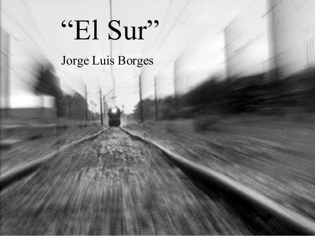 """""""El Sur"""" Jorge Luis Borges"""