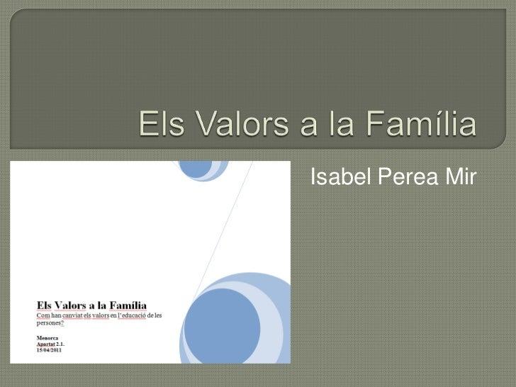 Els Valors a la Família<br />Isabel Perea Mir<br />