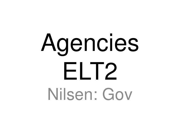 AgenciesELT2<br />Nilsen: Gov<br />