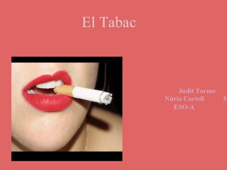 El Tabac               Judit Tormo           Núria Cortell     3r             ESO-A