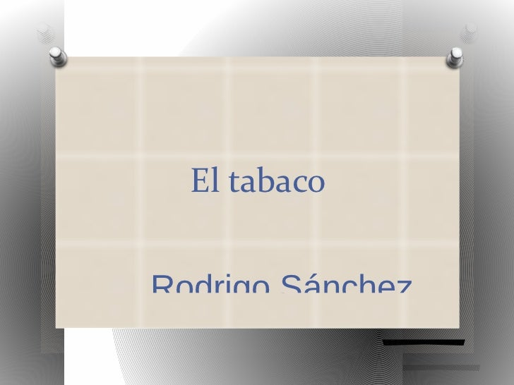 El tabacoRodrigo Sánchez