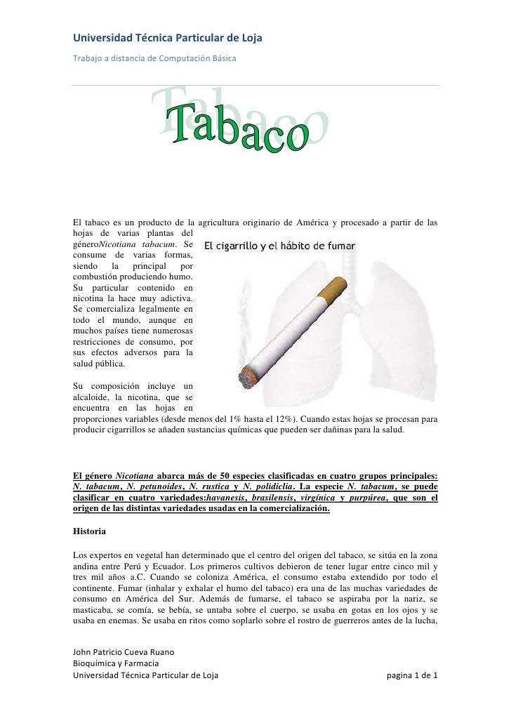 19107152005330El tabaco es un producto de la agricultura originario de América y procesado a partir de las hojas de varias...