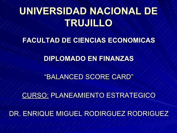 """UNIVERSIDAD NACIONAL DE           TRUJILLO    FACULTAD DE CIENCIAS ECONOMICAS          DIPLOMADO EN FINANZAS          """"BAL..."""
