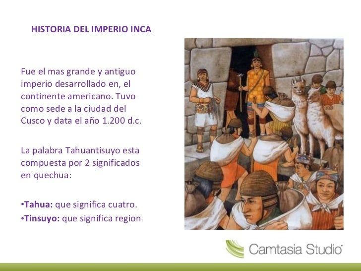 HISTORIA DEL IMPERIO INCA <ul><li>Fue el mas grande y antiguo imperio desarrollado en, el continente americano. Tuvo como ...