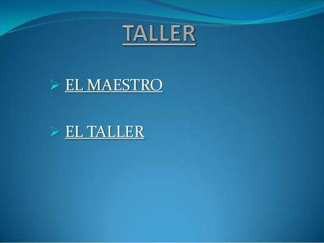  EL MAESTRO EL TALLER