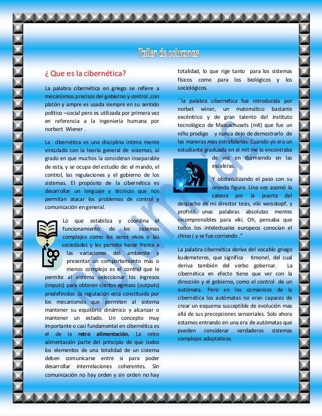 ¿ Que es la cibernética?  La palabra cibernética en griego se refiere a  mecanismos precisos del gobierno y control ,con  ...