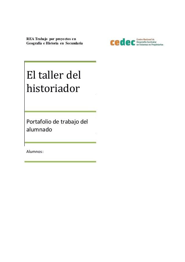 REA Trabajo por proyectos en Geografía e Historia en Secundaria El taller del historiador Portafolio de trabajo del alumna...