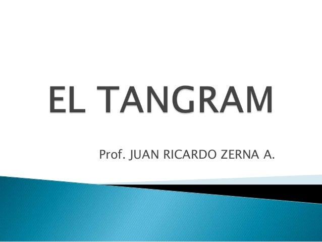 Prof. JUAN RICARDO ZERNA A.