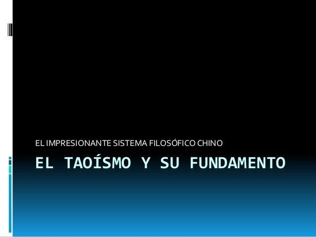 EL TAOÍSMO Y SU FUNDAMENTOEL IMPRESIONANTE SISTEMA FILOSÓFICOCHINO