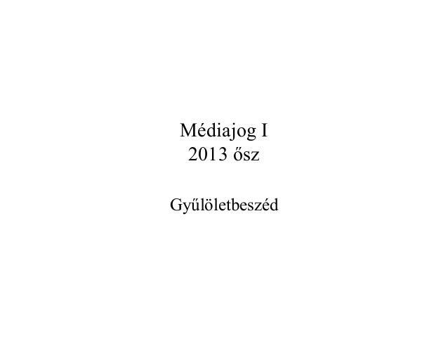 Médiajog I 2013 ősz Gyűlöletbeszéd