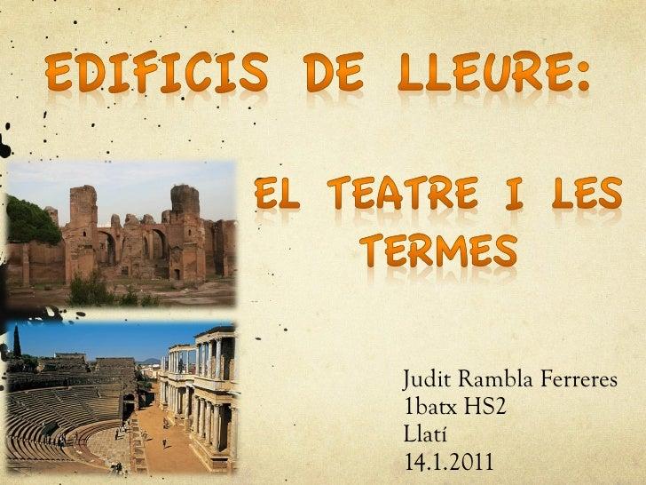 Judit Rambla Ferreres 1batx HS2 Llatí 14.1.2011