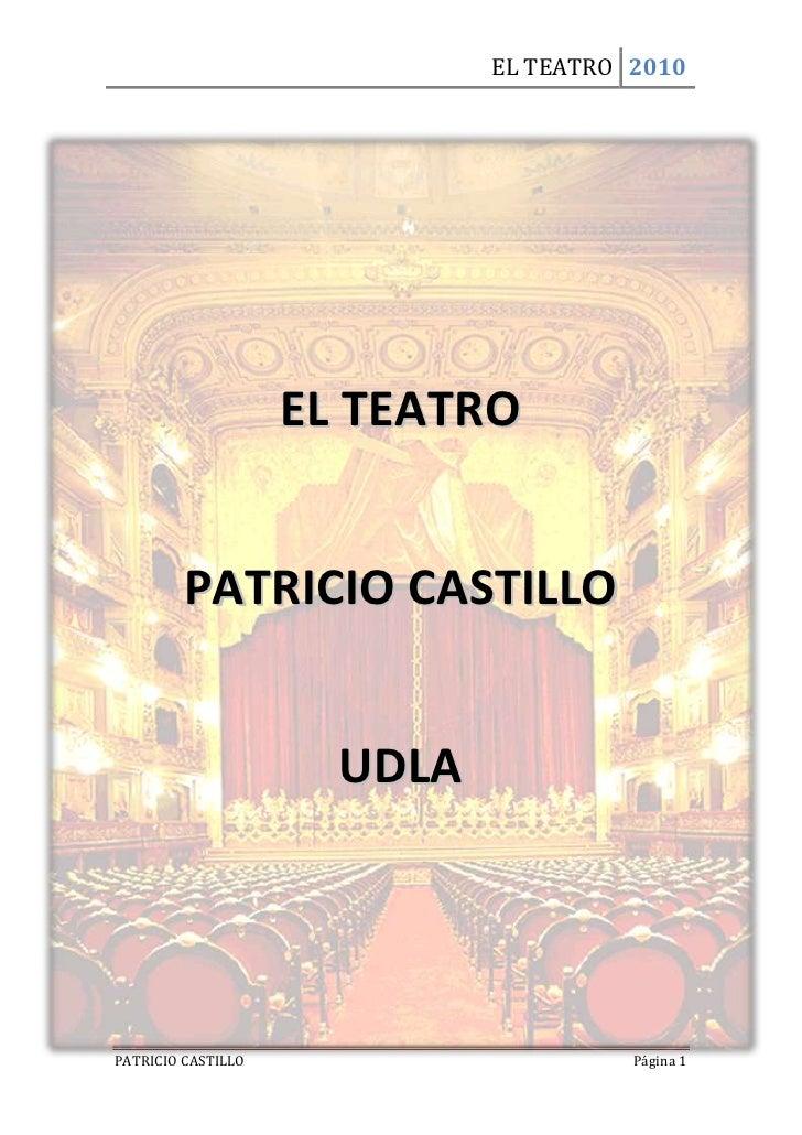 -699135224155<br />EL TEATRO<br />PATRICIO CASTILLO<br />UDLA<br />INDICE<br />TEMAPÁGINA<br />INTRODUCCIÓN3<br />COMO NAC...
