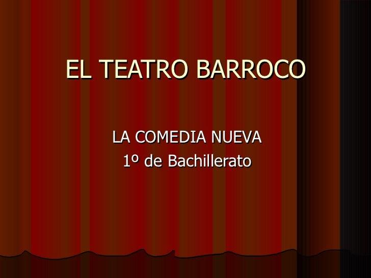 EL TEATRO BARROCO LA COMEDIA NUEVA 1º de Bachillerato