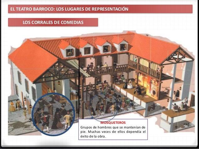 EL TEATRO BARROCO: LOS LUGARES DE REPRESENTACIÓN LOS CORRALES DE COMEDIAS El MANTENEDOR de orden se encargaba de vigilar q...