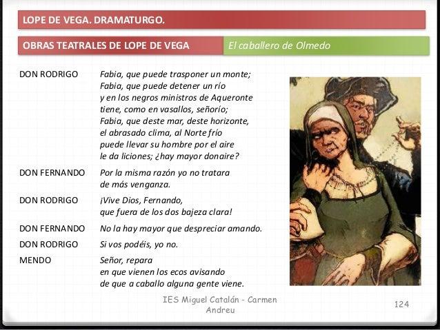 IES Miguel Catalán - Carmen Andreu 125 LOPE DE VEGA. DRAMATURGO. OBRAS TEATRALES DE LOPE DE VEGA El caballero de Olmedo DO...