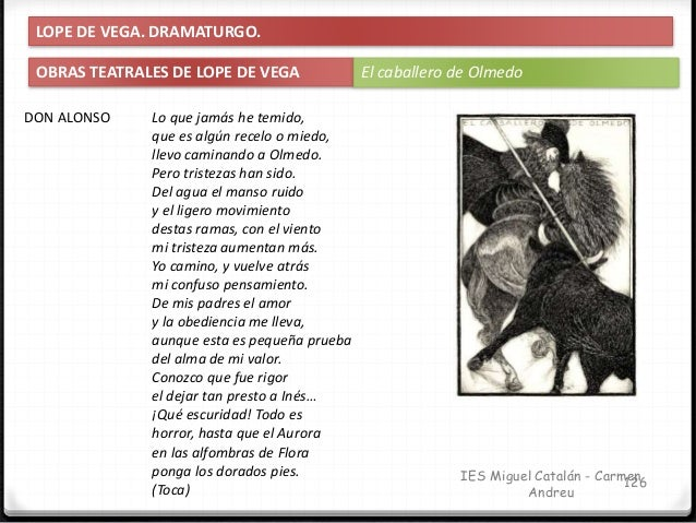 IES Miguel Catalán - Carmen Andreu 127 LOPE DE VEGA. DRAMATURGO. OBRAS TEATRALES DE LOPE DE VEGA El caballero de Olmedo DO...