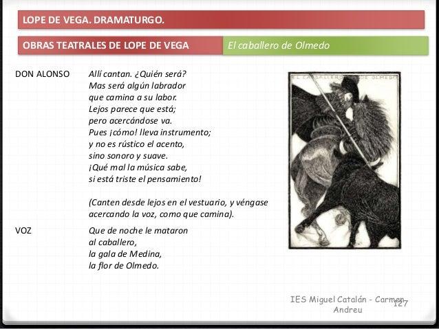 IES Miguel Catalán - Carmen Andreu 128 LOPE DE VEGA. DRAMATURGO. OBRAS TEATRALES DE LOPE DE VEGA El caballero de Olmedo DO...