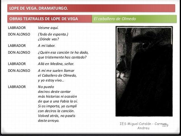 IES Miguel Catalán - Carmen Andreu 130 LOPE DE VEGA. DRAMATURGO. OBRAS TEATRALES DE LOPE DE VEGA El caballero de Olmedo DO...