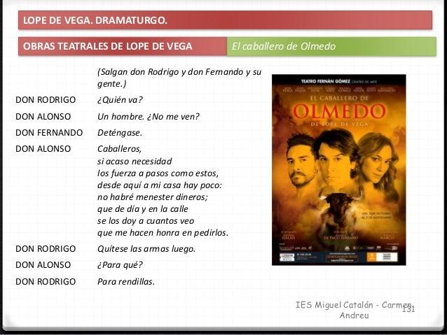 IES Miguel Catalán - Carmen Andreu 132 LOPE DE VEGA. DRAMATURGO. OBRAS TEATRALES DE LOPE DE VEGA El caballero de Olmedo DO...
