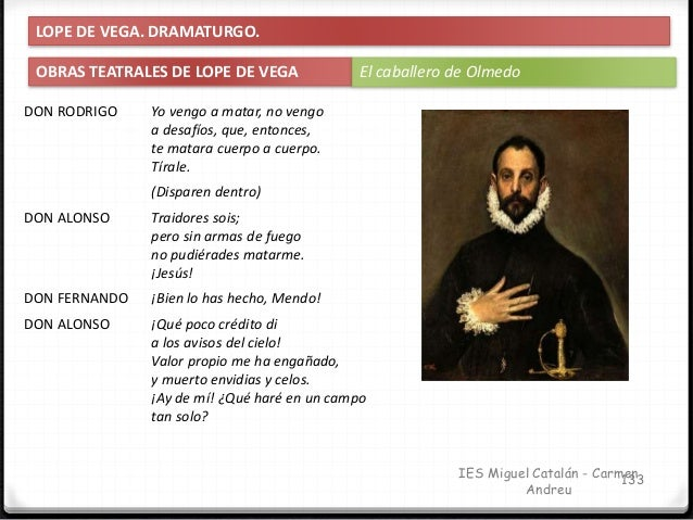 IES Miguel Catalán - Carmen Andreu 134 LOPE DE VEGA. DRAMATURGO. CARACTERÍSTICAS DEL TEATRO DE LOPE Son las que ya hemos e...