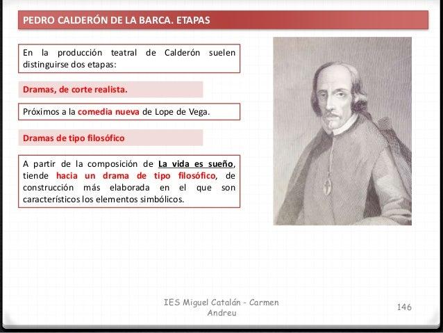 IES Miguel Catalán - Carmen Andreu 147 PEDRO CALDERÓN DE LA BARCA. CLASIFICACIÓN DE SUS OBRAS La variedad temática de las ...