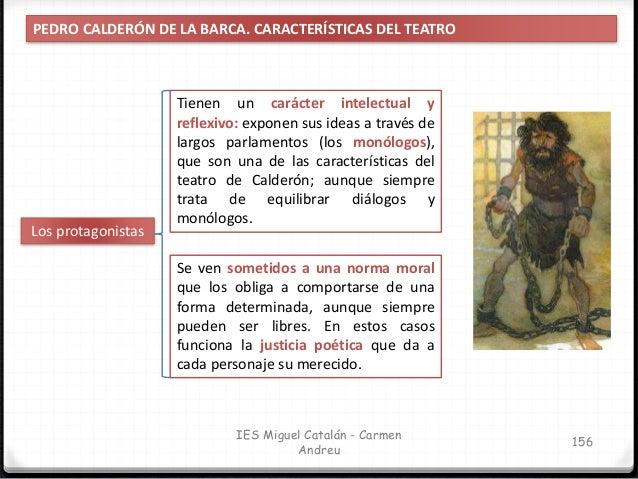 IES Miguel Catalán - Carmen Andreu 157 PEDRO CALDERÓN DE LA BARCA. CARACTERÍSTICAS DEL TEATRO Carácter cortesano Las obras...