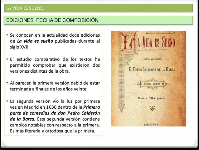 LA VIDA ES SUEÑO ESTRUCTURA. ACCIÓN. TIEMPO Y LUGAR TEATRALES La obra, en su edición definitiva, consta de 3319 versos dis...