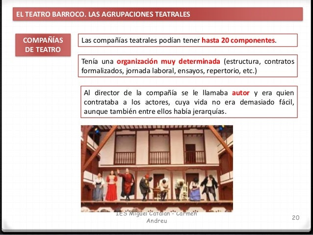 IES Miguel Catalán - Carmen Andreu 21 EL TEATRO BARROCO. LAS AGRUPACIONES TEATRALES DOS GRANDES TIPOS DE COMPAÑÍAS Actuaba...
