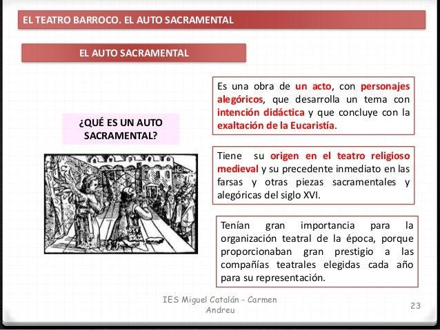 IES Miguel Catalán - Carmen Andreu 24 EL TEATRO BARROCO. EL AUTO SACRAMENTAL EL AUTO SACRAMENTAL ¿CÓMO SE REPRESENTABAN? S...