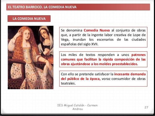 EL TEATRO BARROCO. LA COMEDIA NUEVA LA COMEDIA NUEVA: CARACTERÍSTICAS 28 IES Miguel Catalán - Carmen Andreu Mezcla de los ...