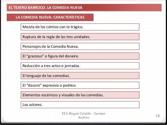 EL TEATRO BARROCO. LA COMEDIA NUEVA LA COMEDIA NUEVA: CARACTERÍSTICAS 29 IES Miguel Catalán - Carmen Andreu Mezcla de los ...