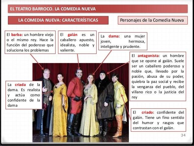 EL TEATRO BARROCO. LA COMEDIA NUEVA LA COMEDIA NUEVA: CARACTERÍSTICAS 35 IES Miguel Catalán - Carmen Andreu Otros personaj...